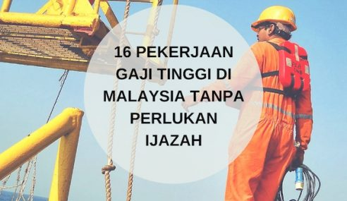 16 Pekerjaan Gaji Tinggi Di Malaysia Tanpa Perlukan Ijazah