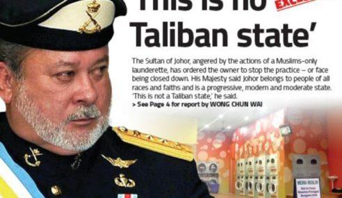 """""""Ini Bukan Negeri Taliban"""" – Sultan Johor"""