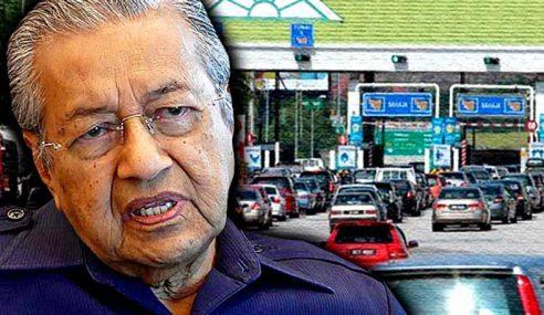 Akhirnya Mahathir Mengaku Tol Percuma Tidak Akan Ada