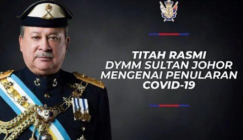 COVID-19: Sultan Ibrahim Titah Rakyat Johor Bertenang